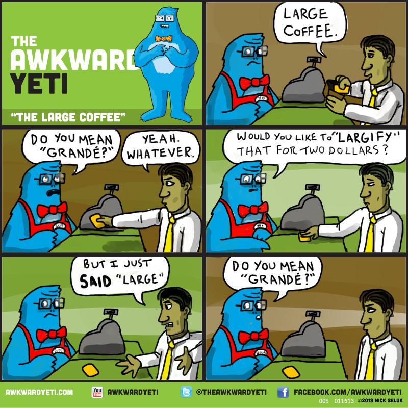 the awkward yeti comic 5 the large coffee theawkwardyeti